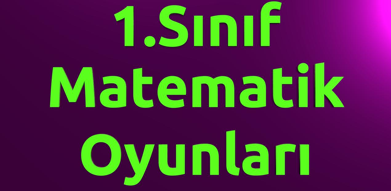 1.Sınıf matematik oyunları