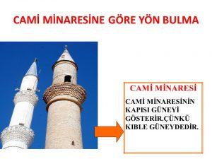 cami minaresine göre yön bulma
